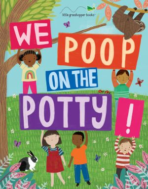 We Poop on the Potty