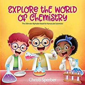 Explore the World of Chemistry: The Ultimate Alphabet Book for Nanoscale Scientists!