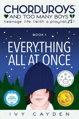 Everything All At Once (Book 1 in the CHORDUROYS AND TOO MANY BOYS™ series)