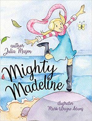 Award-Winning Children's book — Mighty Madeline