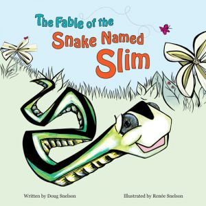 The Fable of the Snake Named Slim