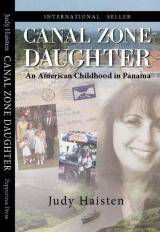 Canal Zone Daughter: An American Childhood in Panama