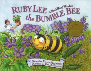 Ruby Lee The Bumble Bee: A Bee's Bit Of Wisdom