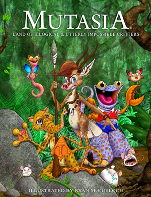 Mutasia: Land of Illogical & Utterly Impossible Critters
