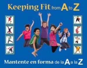 Keeping Fit from A to Z/ Mantente en forma de la A a la Z