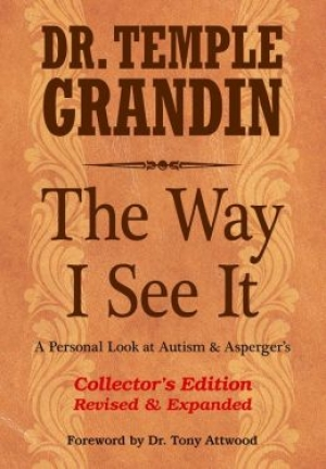 The Way I See It: A Personal Look at Autism & Asperger's - Collector's 3rd Edition