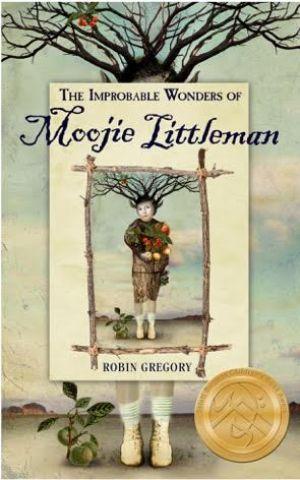 THE IMPROBABLE WONDERS OF MOOJIE LITTLEMAN