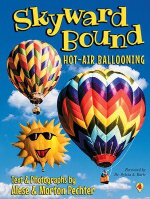 SKYWARD BOUND: Hot-Air Ballooning