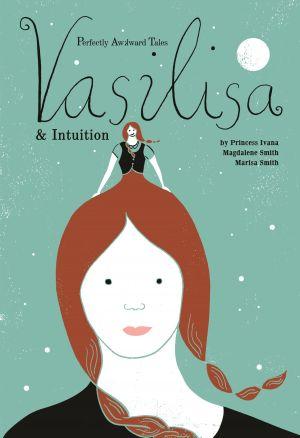 Vasilisa & Intuition (book 3 of Perfectly Awkward Tales)