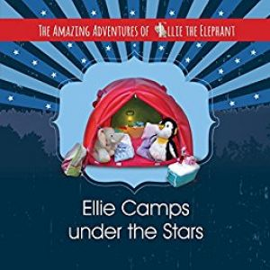 Award-Winning Children's book — The Amazing Adventures of Ellie the Elephant - Ellie Camps under the Stars