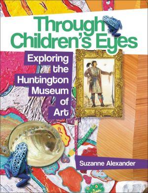 Through Children's Eyes: Exploring the Huntington Museum of Art