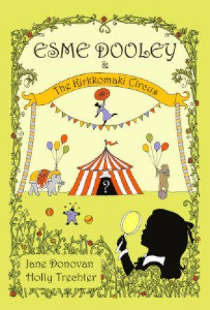 Esme Dooley and the Kirkkomaki Circus