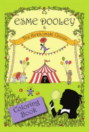Esme Dooley and the Kirkkomaki Circus : Coloring Book
