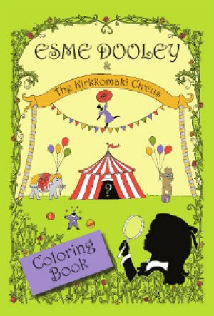 Esme Dooley and the Kirkkomaki Circus : Coloring Book