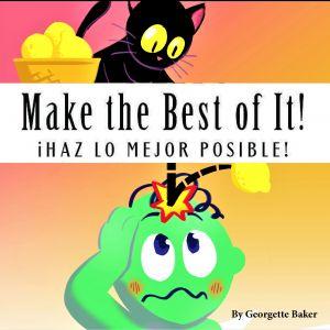 Make the Best of It_Haz lo Mejor Posible