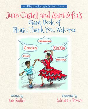 Juan Castell and Aunt Sofia's Giant Book of Please, Thank You, Welcome