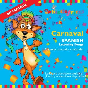 CARNAVAL -- Spanish Learning Songs