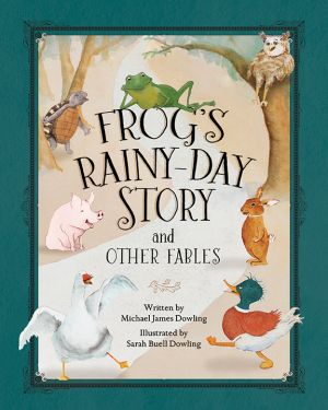 Frog's Rainy-Day Stories and Other Fables