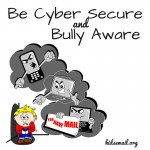 Bully Awareness & Cyber Security – What You Need to Know