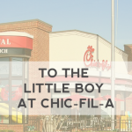 To the Little Boy at Chic-fil-A