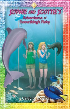 Award-Winning Children's book — Sophie and Scottie's Adventures of Something Fishy