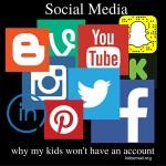 I'm THAT Mom: Why I Won't Let My Kids Use Social Media