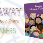 Giveaway! Maya Makes a Friend Children's Picture Book