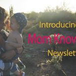Introducing the Mom Knows Best Newsletter