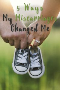 5 Ways My Miscarriages Changed Me