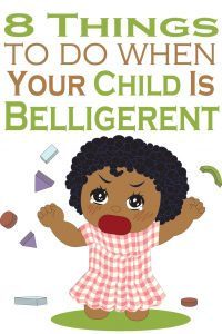 8 Things to Do When Your Child is Belligerent (image)