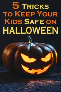 Halloween Tricks to Keep Your Kids Safe