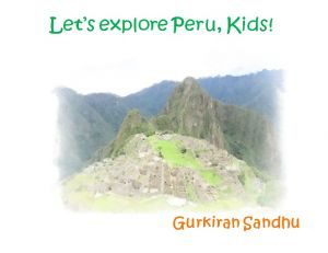 Let's explore Peru, Kids!