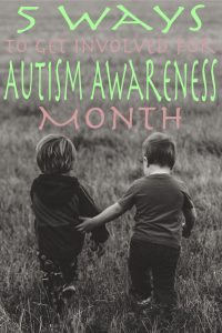 5 Easy Ways to Get Involved for Autism Awareness Month