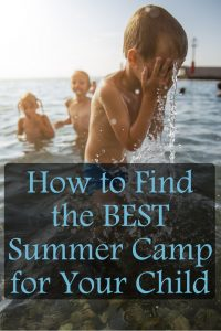 How to Find the Best Summer Camp for Your Child
