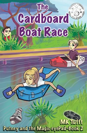 The Cardboard Boat Race: Putney and the Magic eyePad–Book 2