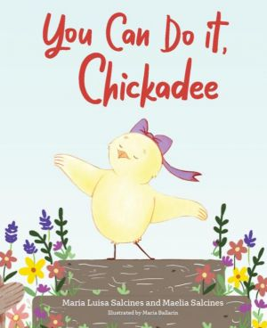 You Can Do It, Chickadee