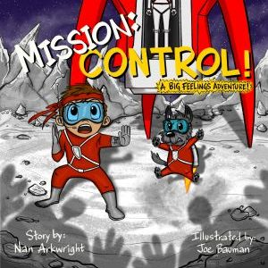 Mission: CONTROL! A Big Feelings Adventure