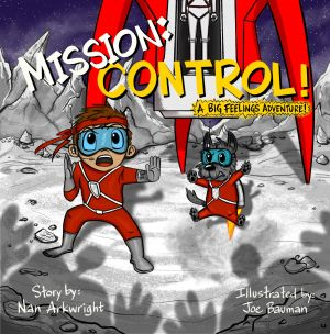 Mission: CONTROL! A Big Feelings Adventure
