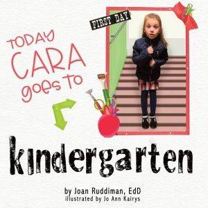 Today Cara Goes to Kindergarten
