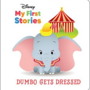 Disney My First Stories: Dumbo Gets Dressed