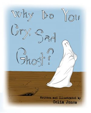 Why Do You Cry, Sad Ghost?