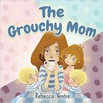 The Grouchy Mom