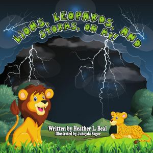 Lions, Leopards, and Storms, Oh My!