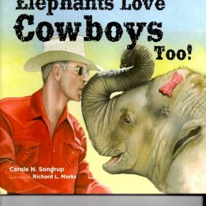 Elephants Love Cowboys Too!
