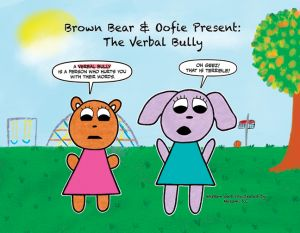 Brown Bear & Oofie Present: The Verbal Bully