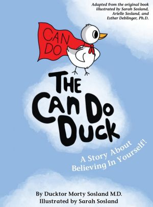The Can Do Duck: A Story About Believing In Yourself