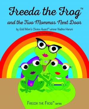 Freeda The Frog and The Two Mommas Next Door