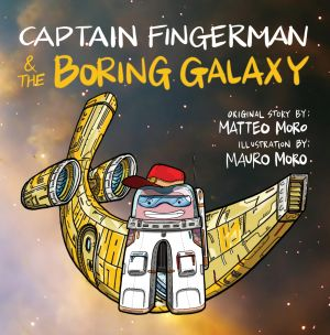 Captain Fingerman & the Boring Galaxy