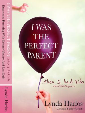 I was the Perfect Parent...then I had kids.