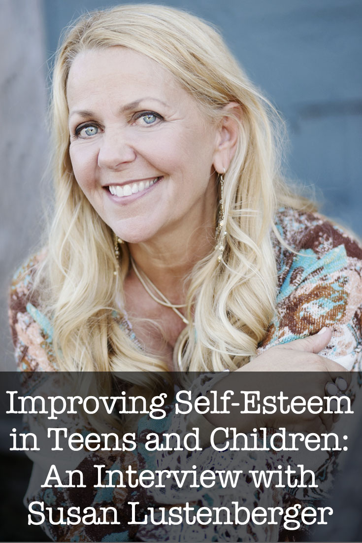 Improving Self-Esteem in Teens and Children: An Interview with Susan Lustenberger